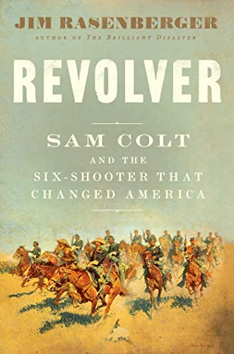 Jim Rasenberger's book about Sam Colt is a perfect gift for any guy in your life this holiday season.